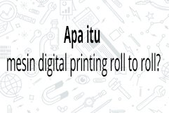 Apa itu mesin digital roll to roll
